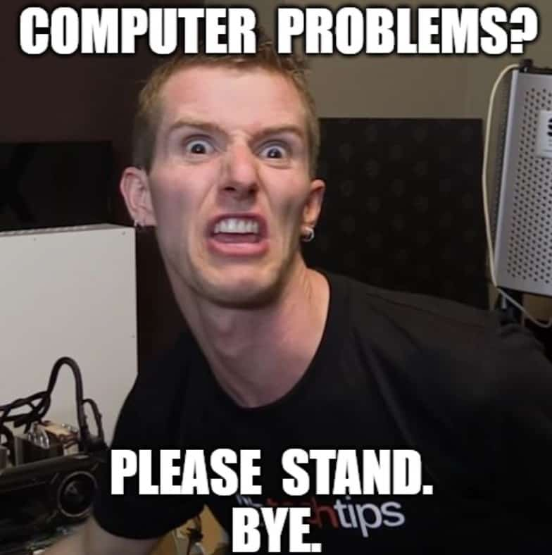 Computer Problems Linus Tech Tips Meme